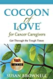 Cocoon of Love for Cancer Caregivers: Get Through