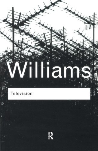 Television: Technology and Cultural Form (Routledge Classics) (Volume 124)
