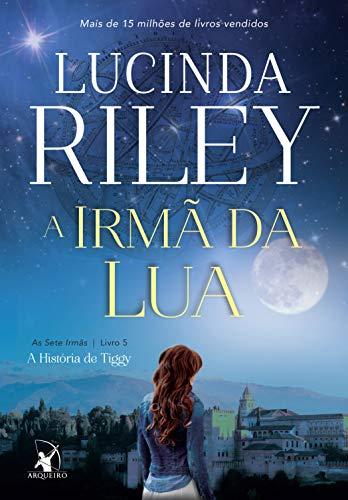 A irmã da lua: A História de Tiggy (As Sete Irmãs Livro 5)