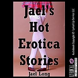 Jael's Hot Erotica Stories