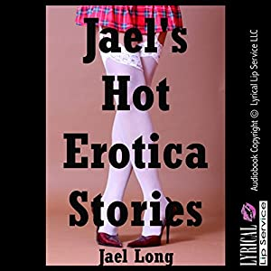 Jael's Hot Erotica Stories Audiobook