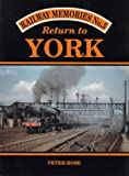 Return to York (Railway Memories, No. 5)