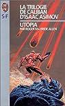 La Trilogie de Caliban (d'Isaac Asimov), Tome 3 : Utopia par Allen