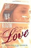 img - for All We Know of Love book / textbook / text book