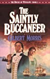 The Saintly Buccaneer, Gilbert Morris, 1556610483