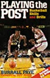 img - for Playing the Post: Basketball Skills and Drills book / textbook / text book