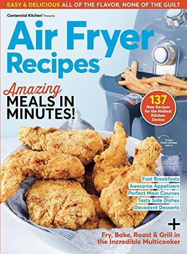 Air Fryer Recipes: Amazing Meals in Minutes! by Centennial Kitchen - 2019-3-19 SIP