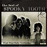 Best of Spooky Tooth-That Was