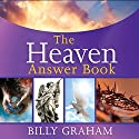 The Heaven Answer Book Audiobook by Billy Graham Narrated by Maurice England