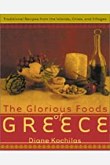 The Glorious Foods of Greece: Traditional Recipes from the Islands, Cities, and Villages Hardcover