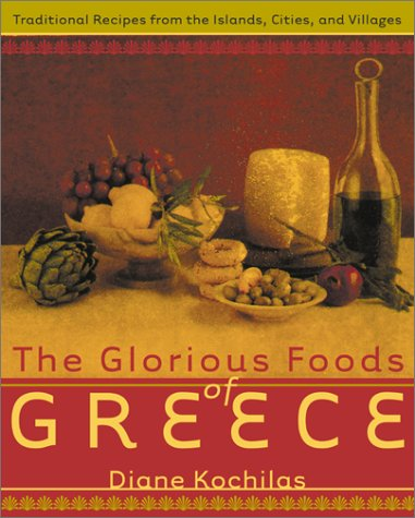 - The Glorious Foods of Greece: Traditional Recipes from the Islands, Cities, and Villages