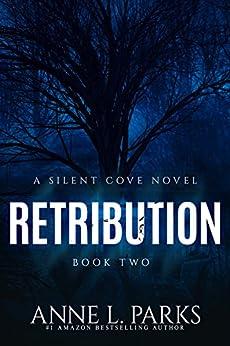 Retribution (Silent Cove Book 2) by [Parks, Anne L., Hall, Deanndra, Jillian, Jax]