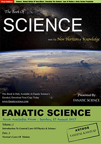 The Book Of Science: Introduction To General Laws Of Physics & Science (Newton's Laws Of Motion 1) (Sir Isaac Newton 3 Laws Of Motion)