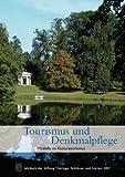 Tourismus und Denkmalpflege : Modelle Im Kulturtourismus, Stiftung Thuringer Schlosser und Garten, Stiftung, 3795420997
