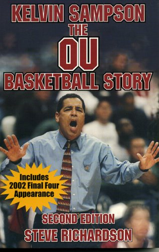 Download Kelvin Sampson: The OU Basketball Story 2nd Edition PDF