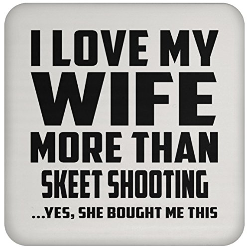 - I Love My Wife More Than Skeet Shooting - Drink Coaster Non-Slip Non-Skid Cork Mat Back-ing - Fun-ny Gift for Husband Him Men Man He from Wife Mother's Father's Day Birthday Anniversary