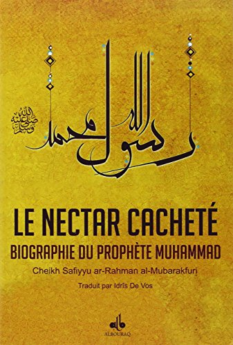 !!> Epub ➠ Nectar Cacheté (Le) : Biographie du Prophète Muhammad (bsl) ➟ Auteur Safiyyu ar Rahman AL MUBARAKFURI – Vejega.info