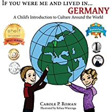 If You Were Me and Lived in...Germany: A Child's Introduction to Cultures Around the World (Volume 20)