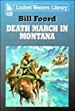 Death March in Montana, Bill Foord, 0708954162