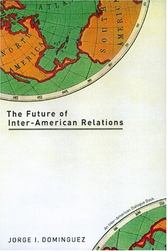 the-future-of-inter-american-relations-an-inter-american-dialogue-book