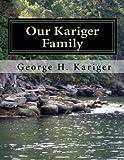 Our Kariger Family, George Kariger, 1484045971