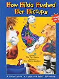 img - for How Hilda Hushed Her Hiccups (Letter-Sound Listen and Retell Adventure Series) book / textbook / text book