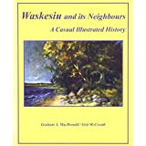 Waskesiu and Its Neighbours: A Casual Illustrated History