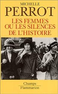 Les femmes ou les silences de l'histoire par Michelle Perrot
