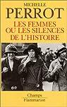 Les femmes ou les silences de l'histoire par Perrot