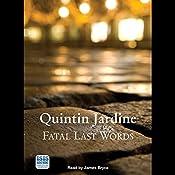 Fatal Last Words: Bob Skinner, Book 19 | Quintin Jardine