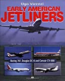 Early American Jetliners, Ugo Vicenzi, 0760307881