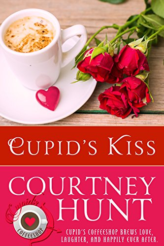 Cupid's Kiss (Cupid's Coffeeshop Book 2) by [Hunt, Courtney]