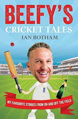Beefy's Cricket Tales: My Favourite Stories from On and Off the Field por Ian Botham