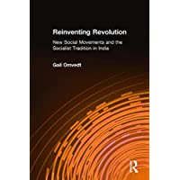 Reinventing Revolution: New Social Movements and the Socialist Tradition in India (Socialism & Social Movements)