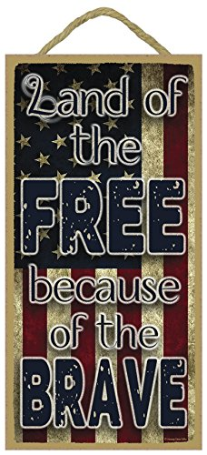Land of the Free Because of the Brave - Decorative Wood Sign