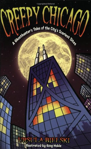 Download Creepy Chicago: A Ghosthunter's Tales of the City's Scariest Sites ebook