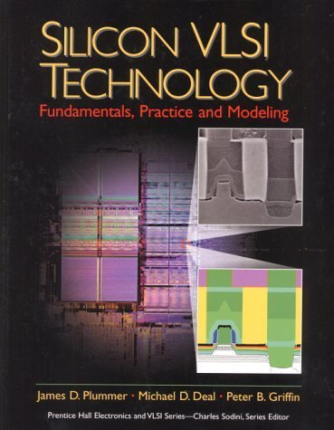 Silicon VLSI Technology: Fundamentals, Practice, and Modeling by Plummer, James D., Deal, Michael, Griffin, Peter D.(July 24, 2000) Paperback