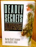 Deadly Secrets, Karen Scalf Linamen and Keith A. Wall, 0891093206