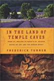 In the Land of Temple Caves, Frederick Turner, 158243266X