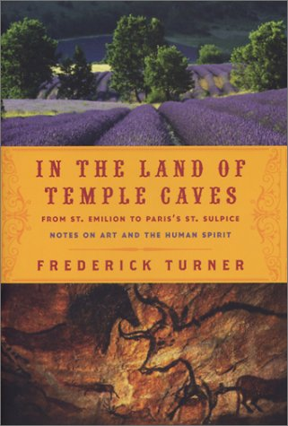 Read Online IN THE LAND OF TEMPLE CAVES: From St. Emilion to Paris's St. Sulpice : Notes on Art and the Human Spirit PDF