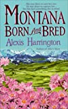 Montana Born and Bred, Alexis Harrington, 0312975872