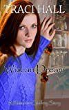 Wiccan Dream - Witchcraft Works (A Rhiannon Godfrey Story Book 5)