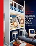 Apartment Therapy's Big Book of Small, Cool Spaces by Gillingham-Ryan, Maxwell 1st (first) Edition (2010)
