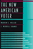 The New American Voter, Warren E. Miller and J. Merrill Shanks, 0674608410
