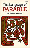 Language of Parable, William L. Worcester, 0877851557