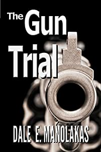 The Gun Trial by Dale E. Manolakas ebook deal