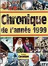 Chronique de l'année 1999 par Legrand