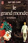 Le grand monde, tome 2 : La trahison par Guy Des Cars