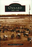 Oxnard: 1867-1940 (Images of America)