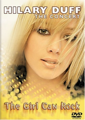 Hilary Duff - The Concert - The Girl Can Rock (The Dvd Movie Duff)